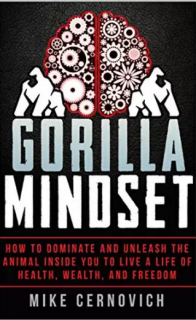My Thoughts on Gorilla Mindset and Mike Cernovich