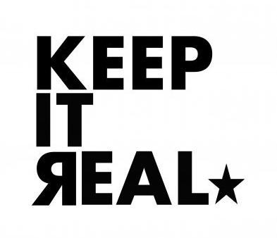 keep it real
